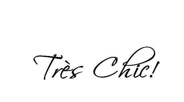 Très Chic!