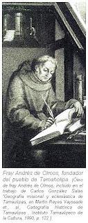 Fray Andres de Olmos fundador de Tamaholipa
