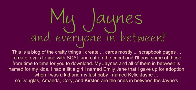 My Jaynes and all of them in between!