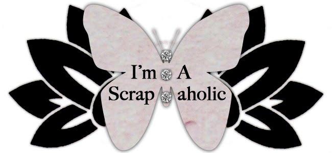 I'm a Scrapaholic