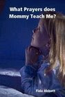 Ibu's First Christian Children E-book: WHAT PRAYERS DOES MOMMY TEACH ME?