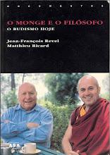 O Monge e o Filósofo - Jean-François Revel e Matthieu Ricard