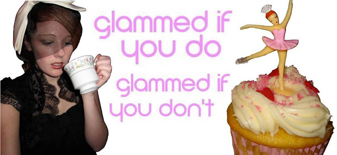 Glammed if you do, Glammed if you don't