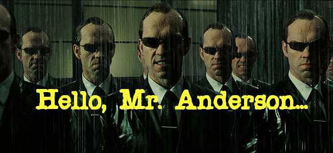 Hello, Mr. Anderson