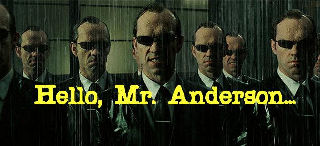 Hello, Mr. Anderson