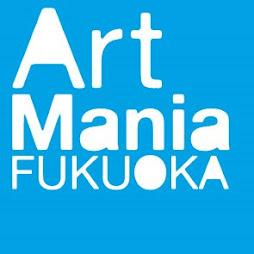 Art Mania Fukuoka / アートマニアフクオカ