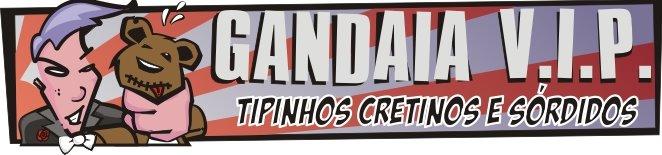 GANDAIA V.I.P.
