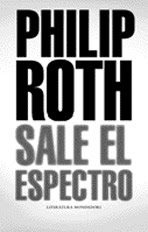 Philip Roth - Sale el Expectro - Exit Ghost