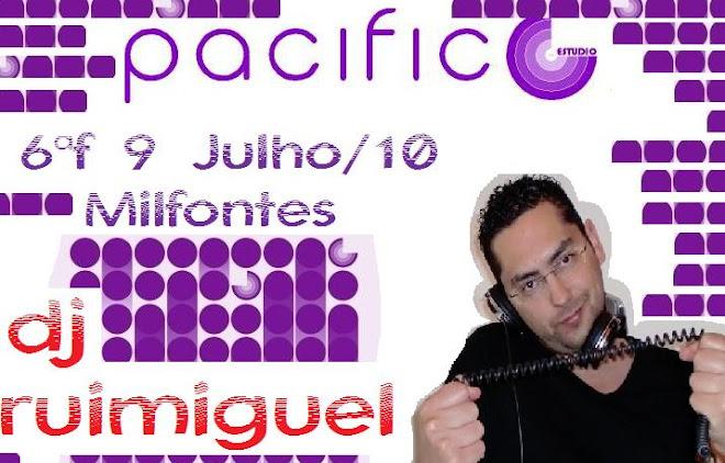DJ Rui Miguel @ Pacífico Bar - Milfontes