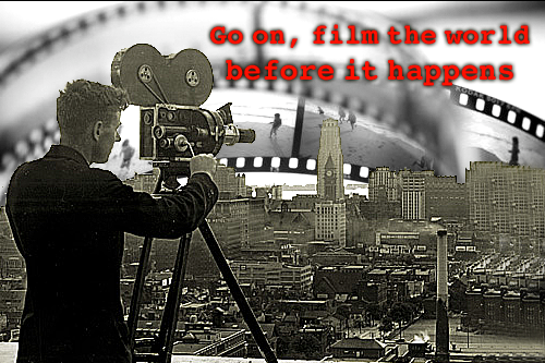 Go on, film the world before it happens