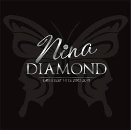 NINA DIAMOND GREATEST HITS 2002-2010