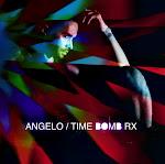 ΔNGELO / TIME BOMB Rx