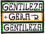 GENTILEZA GERA GENTILEZA