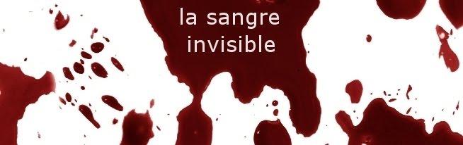 la sangre invisible.