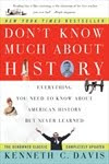 Don't Know Much About History by Kenneth C. Davis