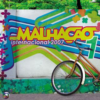 Trilha Sonora   Malhação Internacional 2007 | músicas
