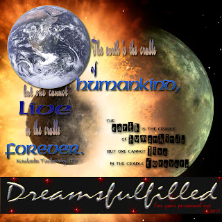 http://feedproxy.google.com/~r/Dreamsfulfilled/~3/NkMnJdtjm3Y/earth-is-cradle.html