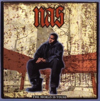 the world is yours nas. quot;The World Is Yoursquot;