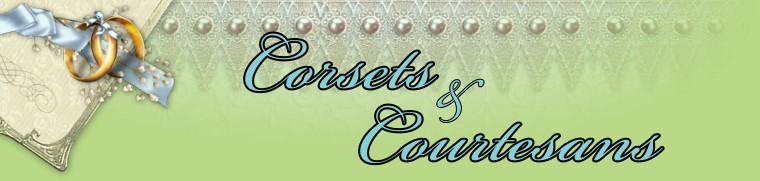 Corsets and Courtesans