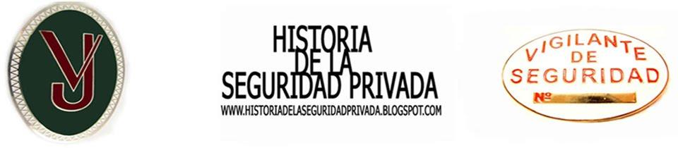 HISTORIA DE LA SEGURIDAD PRIVADA