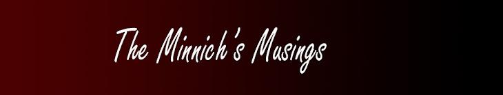 Minnich's Musings