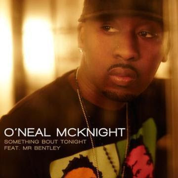 ONEAL+MCKNIGHT+FT+MR.+BENTLEY+-+SOMETHING+BOUT+TONIGHT+(PRODUCED+BY+NELLY+PROTOOLZ)+-+EKEK.jpg