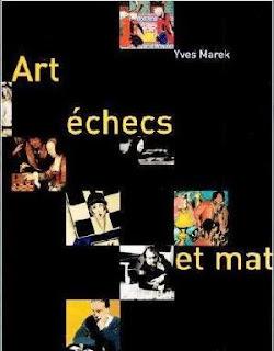 Art, échecs et mat, un ouvrage d'Yves Marek