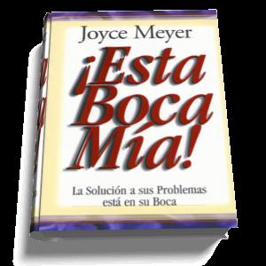 ESTA+BCOCA+ES+MIA ¡Esta Boca Mia!   Joyce Meyer (Libro)