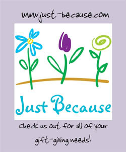 Just Because - Gifts and More