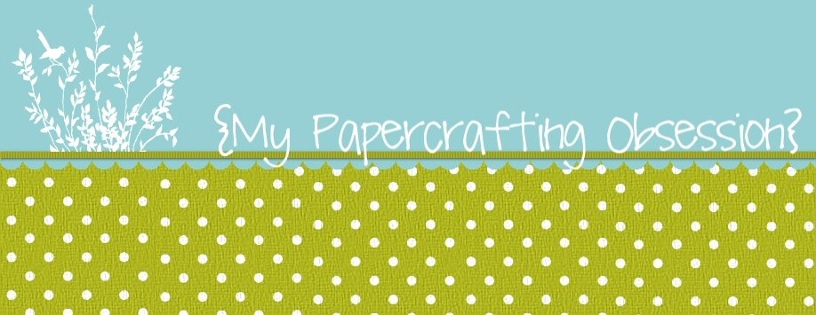 Paper Crafting Obsession