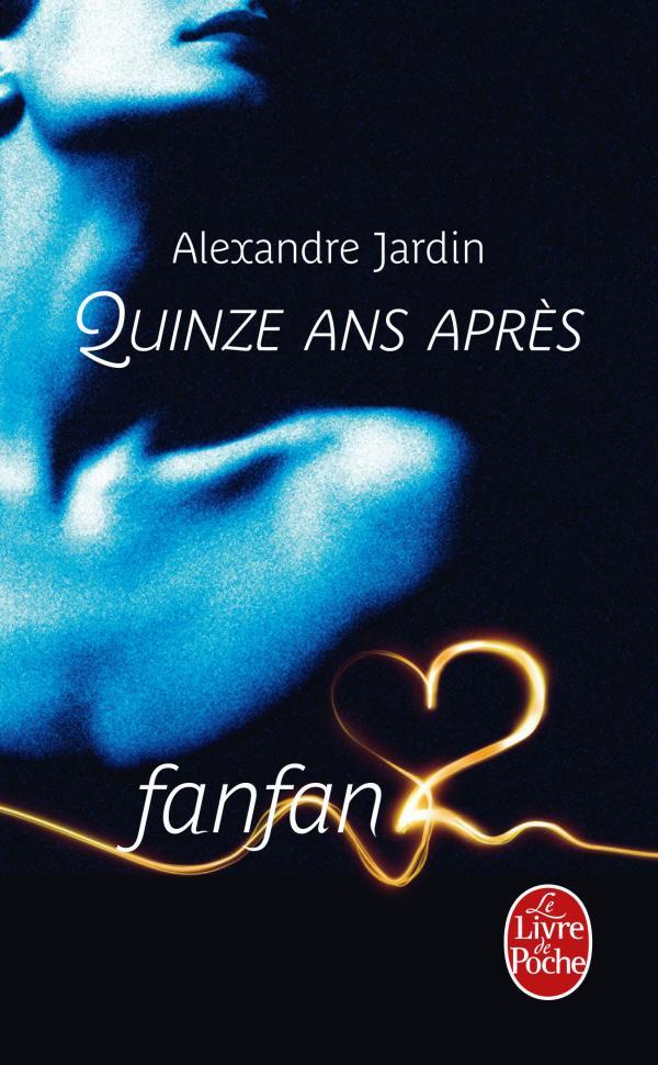 Le bac livres fanfan 2 15ans apr s alexandre jardin for Alexandre jardin livres
