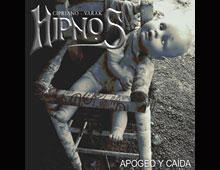 """HIPNOS """"Apogeo y Caida (2008)"""