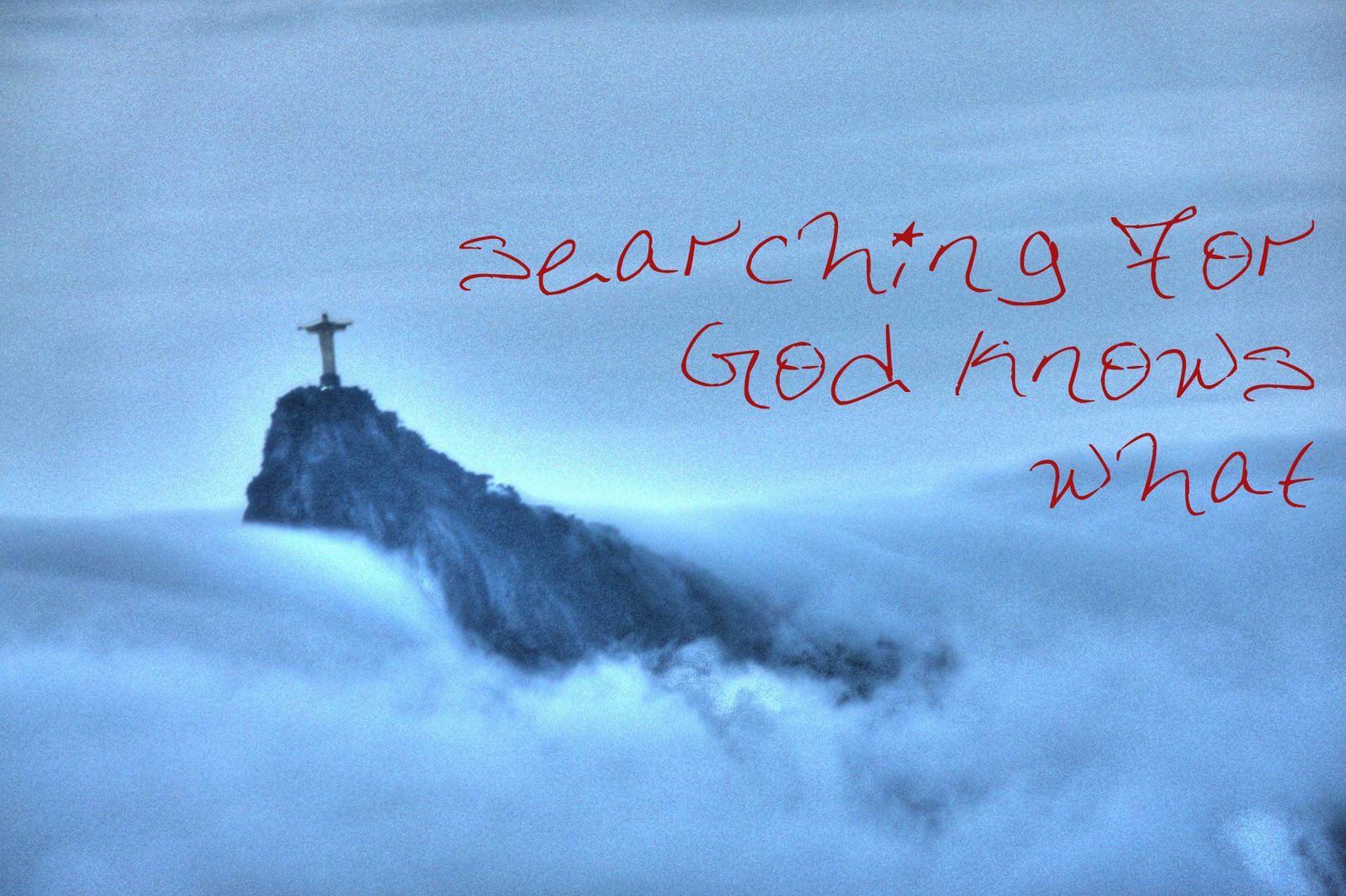 searching.for.god.knows.what