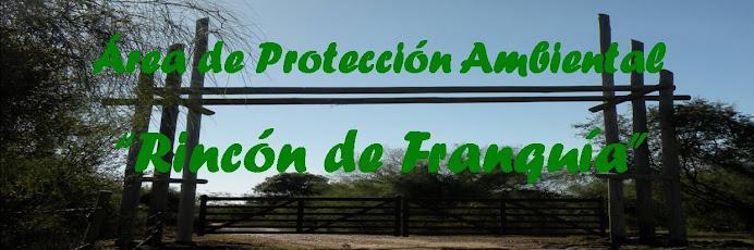 """Área de Protección Ambiental """"Rincón de Franquía"""""""