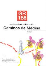 Sendero de Gran Recorrido (GR-186). Caminos de Medina (Burgos)