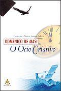 """LIVRO:""""O ÓCIO CRIATIVO"""" DE DOMENICO DE MASI"""