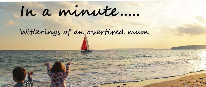 In a minute......