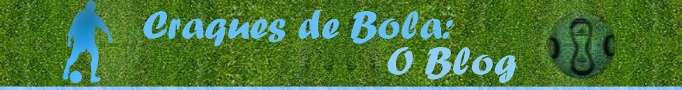 Craques de Bola: o Blog