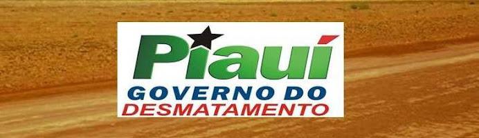 PIAUÍ - GOVERNO do DESMATAMENTO