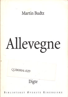 Martin Budtz: Allevegne, BØK 1999 (poesi og fotografi)