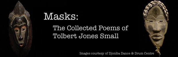 MASKS - The Collected Poems of Tolbert Jones Small