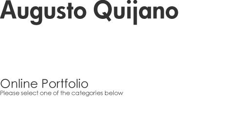 Augusto Quijano P O R T F O L I O