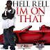 Hell Rell - I'm On That