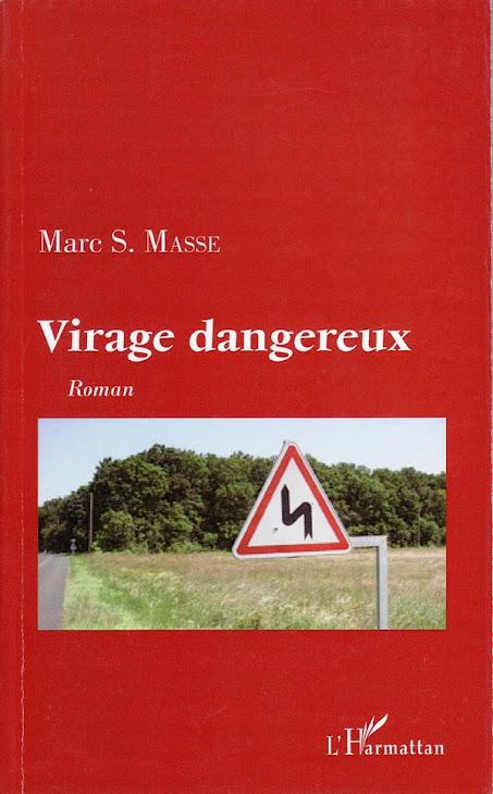 VIRAGE DANGEREUX     Marc S. Masse