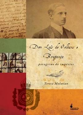 Livro: Dom Luís de Orleans e Bragança: peregrino de impérios