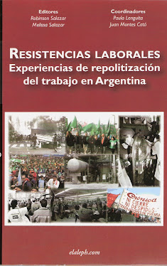 Resistencias laborales: experiencias de repolitización del trabajo en Argentina