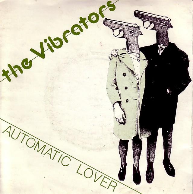 jeux: associations d'idée sur les pochettes - Page 2 Vibrators+%28the%29.+1978.7%27%27.+automatic+lover.+front