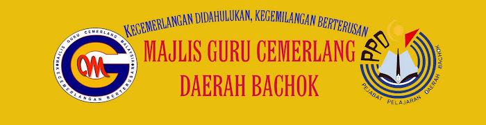 MAJLIS GURU CEMERLANG DAERAH  BACHOK