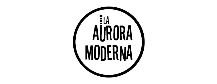 La Aurora Moderna