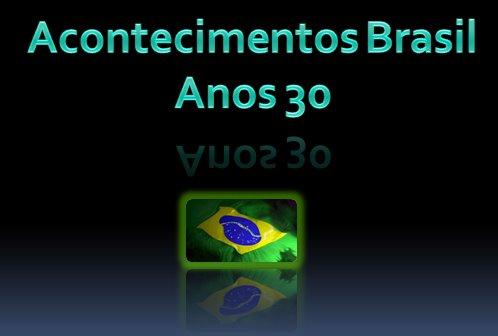 Acontecimentos do Brasil de 30